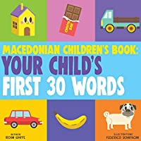 Macedonian Children's Book: Your Child's First 30 Words