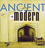 Ancient + Modern (Rodale Organic Style Books)