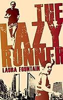 The Lazy Runner: How I Got Off the Sofa and Ran a Sub-4 Marathon