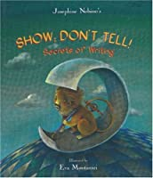 Show Don't Tell: Secrets of Writing