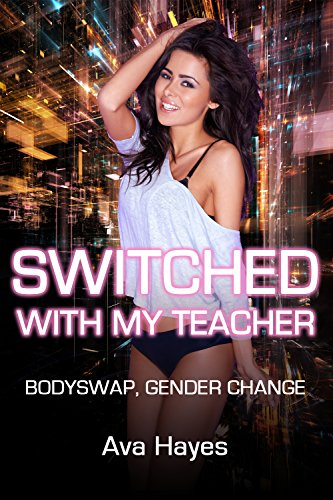 Switched With My Teacher: Bodyswap, Gender Change (English Edition)