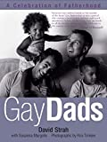 Gay Dads: A Celebration of Fatherhood