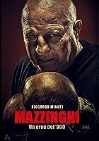 Mazzinghi. Un eroe del '900