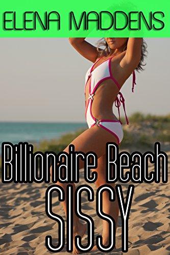 Billionaire Beach Sissy (billionaire cuckold sissy genderswap) (English Edition)
