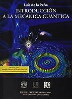 Introduccion a la mecanica cuantica / Introduction to Quantum Mechanics (Ediciones Cientificas Universitarias / Scientific Publishing University)