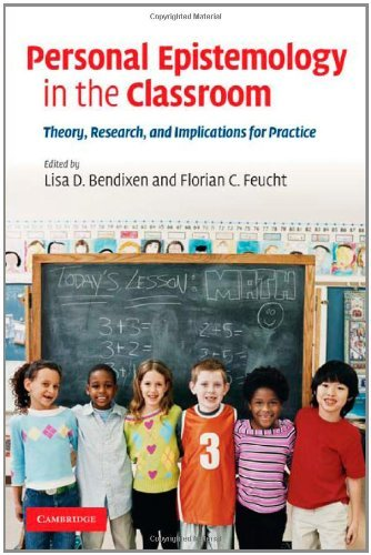 Personal Epistemology in the Classroom: Theory, Research, and Implications for Practice (English Edition)