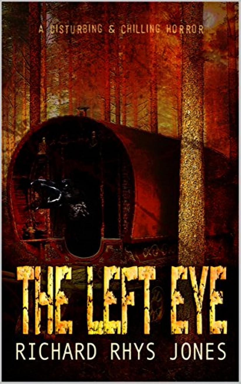 ジョブ移行動作The Left Eye (English Edition)