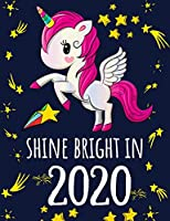 Shine Bright in 2020: Page a day Unicorn Planner & Daily Diary for Girls (Magic Schedule Organizer)