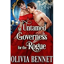 An Untamed Governess for the Rogue: A Steamy Historical Regency Romance Novel