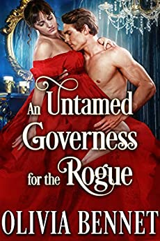 An Untamed Governess for the Rogue: A Steamy Historical Regency Romance Novel by [Bennet, Olivia, Fairy, Cobalt]