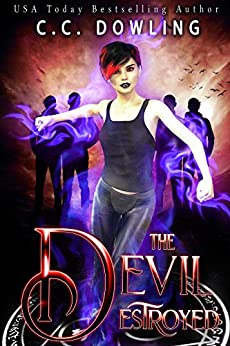 The Devil Destroyed: Kate Dark Book 3 (Law Of Three) by [Dowling, C.C.]
