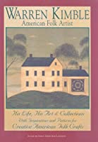 Warren Kimble, American Folk Artist: His Life, His Art & Collections, With Inspirations and Patterns for Creative American Folk Crafts (SIGNATURE ARTIST SERIES FROM LANDAUER)