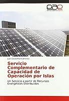 Servicio Complementario de Capacidad de Operación por Islas: Un Servicio a partir de Recursos Energéticos Distribuidos