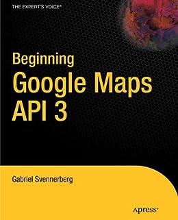 [Svennerberg, Gabriel]のBeginning Google Maps API 3