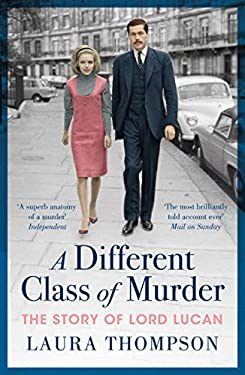 A Different Class of Murder: The Story of Lord Lucan