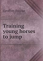 Training Young Horses to Jump