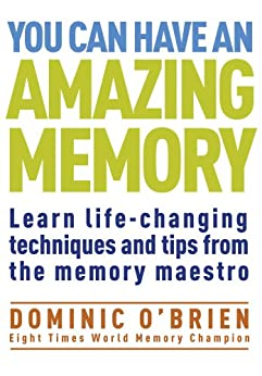 You Can Have an Amazing Memory: Learn life-changing techniques and tips from the memory maestro by [O'Brien, Dominic]