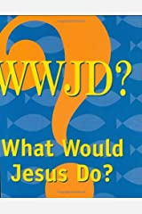 What Would Jesus Do? (Mini Book, Scripture) (Charming Petite Series) Kindle Edition