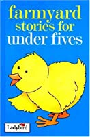Stories For Under Fives Farmyard Stories (Stories for Under Fives Collection)