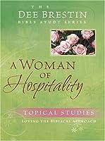 Woman of Hospitality (Dee Brestin Bible Study)