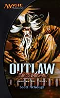 Outlaw: Champions of Kamigawa: Kamigawa Cycle, Book I