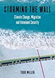 Storming the Wall: Climate Change, Migration, and Homeland Security (City Lights Open Media) 画像