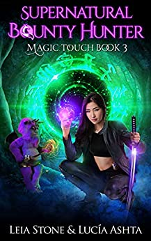 Magic Touch (Supernatural Bounty Hunters Series Book 3) by [Stone, Leia, Ashta, Lucia]