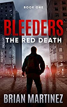 Bleeders: Book 1, The Red Death by [Martinez, Brian]