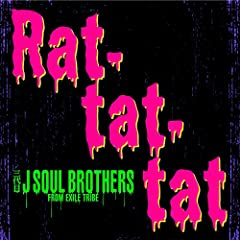 三代目 J Soul Brothers from EXILE TRIBE「Rat-tat-tat」のジャケット画像