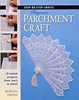 Step by Step Pergamano Parchment Craft (Step-by-step Crafts S.)