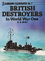 British Destroyers in World War One (Warships Illustrated)