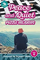 Peace and Quiet Puzzle Relaxers Vol 6: Crossword For Beginners Edition