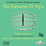 The Elements of Style Collection: 3 Title Collection (Writing Book 1) (English Edition)