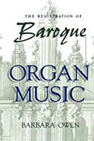 The Registration of Baroque Organ Music by Barbara Owen(1999-05-01)