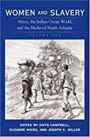 Women And Slavery: Africa, the Indian Ocean World, and the Medieval North Atlantic