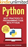 Python: Best Practices to Programming Code with Python (Python, Java, JavaScript, Programming, Code, Project Management, C...