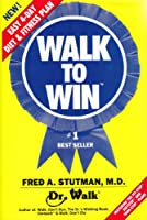 Walk to Win: The Easy 4-Day Diet and Fitness Plan