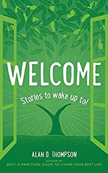 Welcome: Stories to wake up to! by [Thompson, Alan D.]