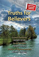 Truths for Believers (Classic Re-print)