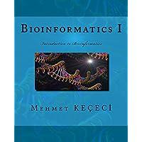 Bioinformatics I: Introduction to Bioinformatics (English Edition)