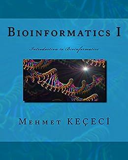 Bioinformatics I: Introduction to Bioinformatics by [Keçeci, Mehmet]