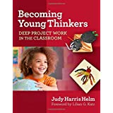 Becoming Young Thinkers: Deep Project Work in the Classroom (Early Childhood Education Series)