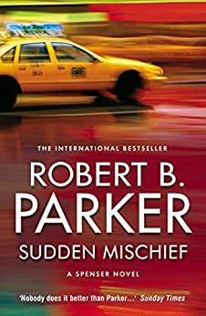 Sudden Mischief (The Spenser Series) by [Parker, Robert B.]