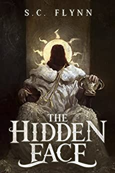 The Hidden Face (The Fifth Unmasking Book 1) by [Flynn, S. C.]