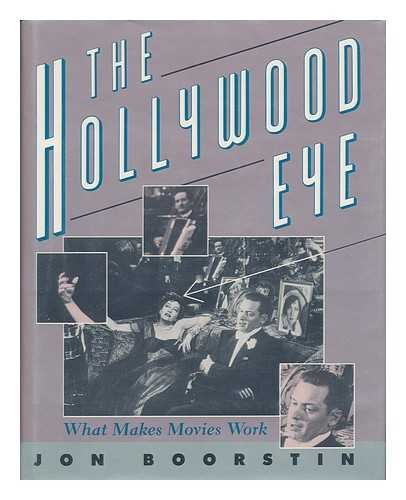 The Hollywood Eye: What Makes Movies Work