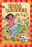 Fall Leaves (Scholastic Reader - Level 1 (Quality))