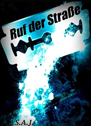 Ruf der Straße: zwischen Psychiatrie und Abgrund (German Edition)