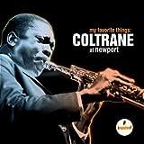 My Favorite Things: Coltrane At Newport by John Coltrane (2007-07-03)