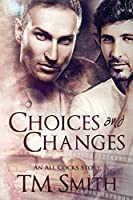 Choices and Changes: An All Cocks story (All Cocks Stories)