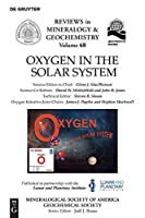 Oxygen in the Solar System (Reviews in Mineralogy & Geochemistry)